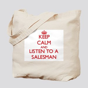Keep Calm and Listen to a Salesman Tote Bag