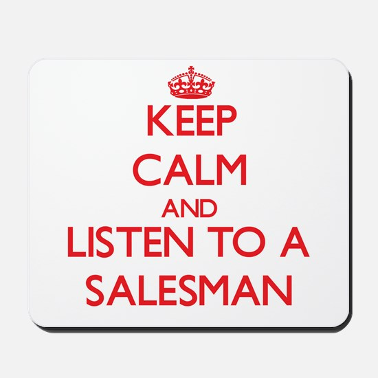 Keep Calm and Listen to a Salesman Mousepad