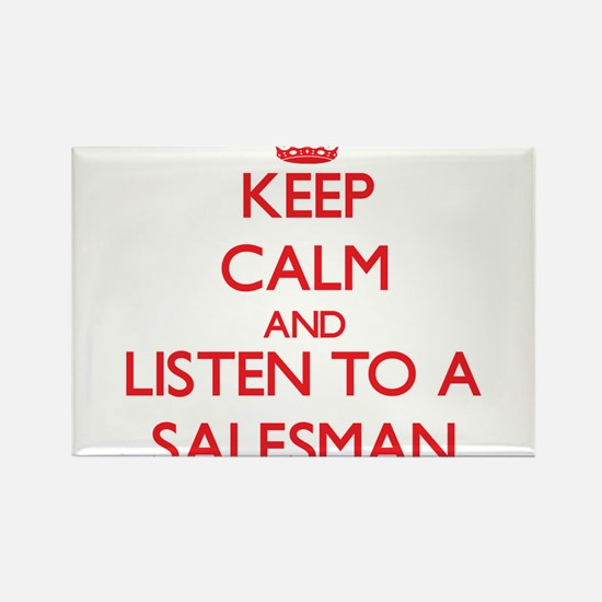 Keep Calm and Listen to a Salesman Magnets