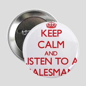 "Keep Calm and Listen to a Salesman 2.25"" Button"
