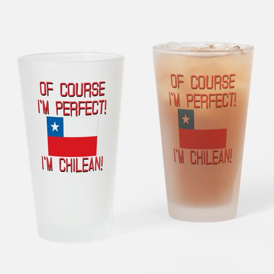 Of Course Im Perfect Im Chilean Drinking Glass