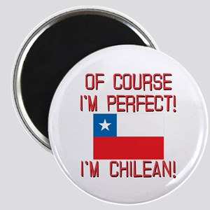 Of Course Im Perfect Im Chilean Magnet