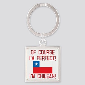 Of Course Im Perfect Im Chilean Square Keychain