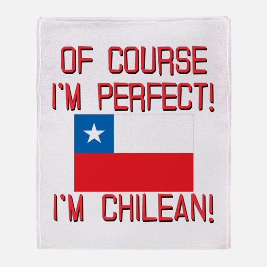 Of Course Im Perfect Im Chilean Throw Blanket