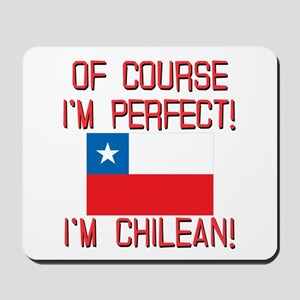 Of Course Im Perfect Im Chilean Mousepad