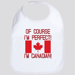 Of Course Im Perfect Im Canadian Bib