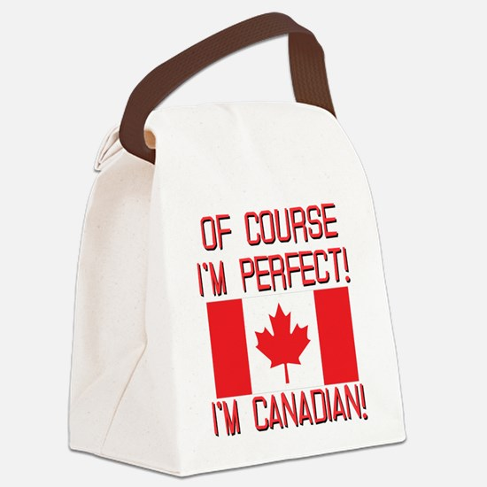 Of Course Im Perfect Im Canadian Canvas Lunch Bag