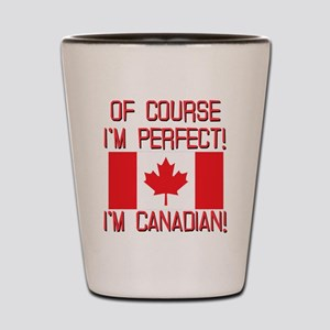 Of Course Im Perfect Im Canadian Shot Glass