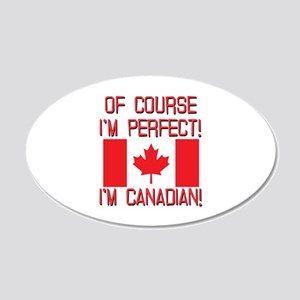 Of Course Im Perfect Im Cana 20x12 Oval Wall Decal