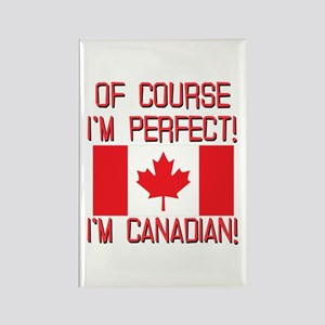Of Course Im Perfect Im Canadian Rectangle Magnet