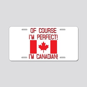 Of Course Im Perfect Im Can Aluminum License Plate