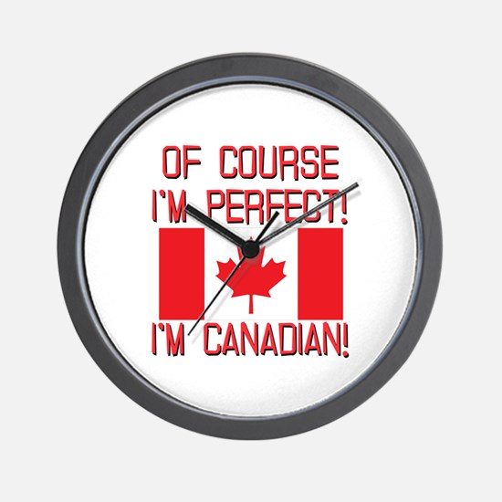 Of Course Im Perfect Im Canadian Wall Clock