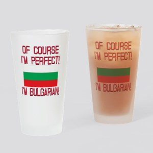 Of Course Im Perfect, Im Bulgarian Drinking Glass