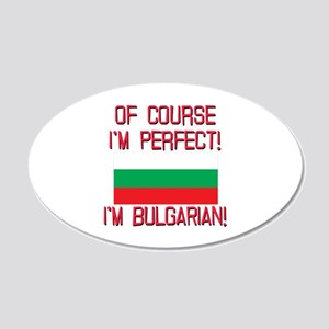 Of Course Im Perfect, Im Bul 20x12 Oval Wall Decal