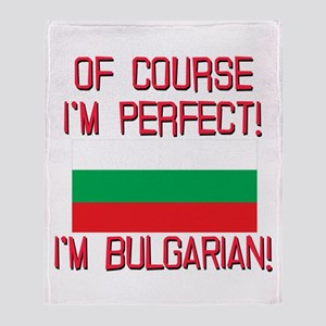 Of Course Im Perfect, Im Bulgarian Throw Blanket