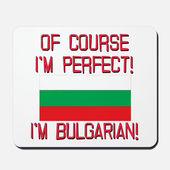 Of Course Im Perfect, Im Bulgarian Mousepad