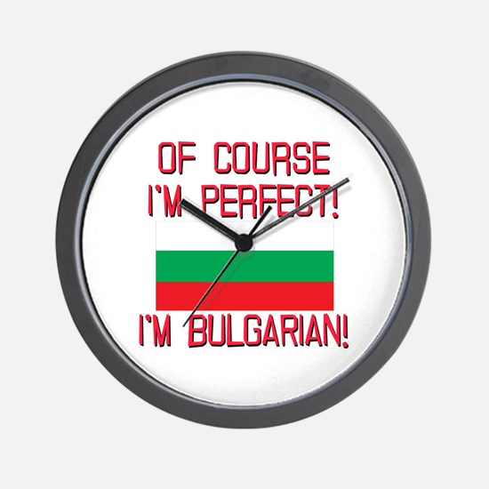 Of Course Im Perfect, Im Bulgarian Wall Clock