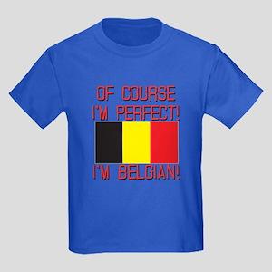 Of Course I'm Perfect, I'm Belgi Kids Dark T-Shirt