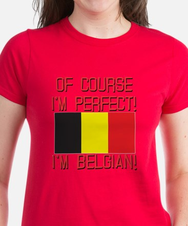 Of Course I'm Perfect, I'm Be Women's Dark T-Shirt
