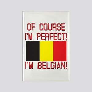 Of Course I'm Perfect, I'm Belgia Rectangle Magnet