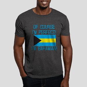 Of Course Im Perfect Im Bahamian Dark T-Shirt
