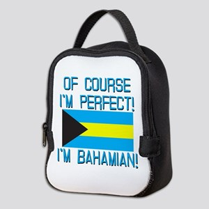 Of Course Im Perfect Im Bahami Neoprene Lunch Bag