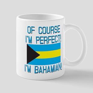 Of Course Im Perfect Im Bahamian Mug