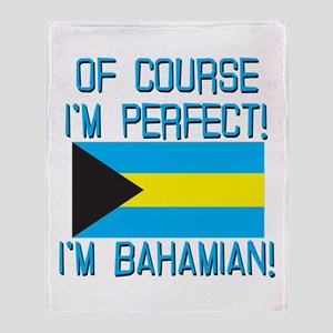 Of Course Im Perfect Im Bahamian Throw Blanket