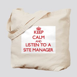 Keep Calm and Listen to a Site Manager Tote Bag