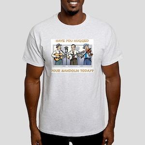 Ash Grey T-Shirt: Hugged your mandolin?