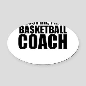 Trust Me, i'm A Basketball Coach Oval Car Magn