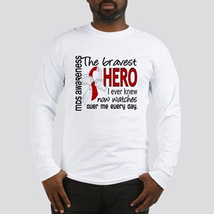 MDS Bravest Hero Long Sleeve T-Shirt