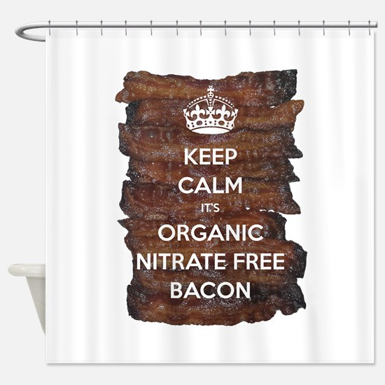 Keep Calm Organic Bacon Shower Curtain