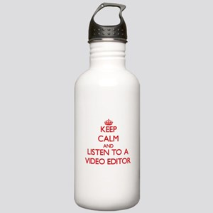 Keep Calm and Listen to a Video Editor Water Bottl