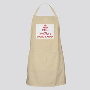 Keep Calm and Listen to a Wood Carver Apron