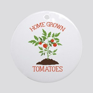 HOME GROWN TOMATOES Ornament (Round)