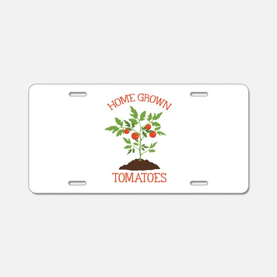 HOME GROWN TOMATOES Aluminum License Plate