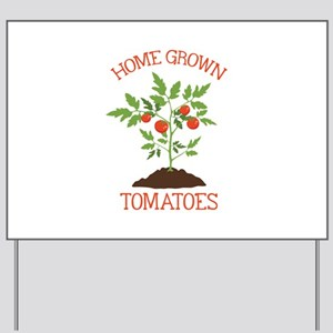 HOME GROWN TOMATOES Yard Sign