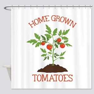HOME GROWN TOMATOES Shower Curtain