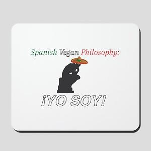 Spanish Vegan Philosophy - Yo Soy! Mousepad