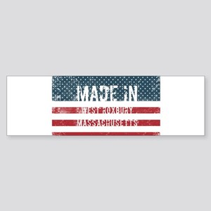 Made in West Roxbury, Massachusetts Bumper Sticker