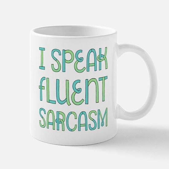 I Speak Fluent Sarcasm Mug Mugs