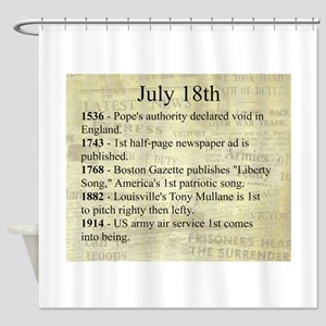 July 18th Shower Curtain