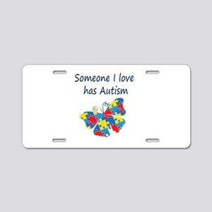 Someone I love has Autism ( Aluminum License Plate