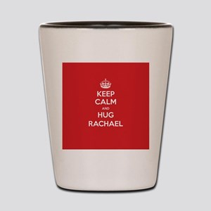Hug Rachael Shot Glass