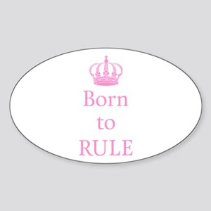 Born to rule, baby girl Sticker