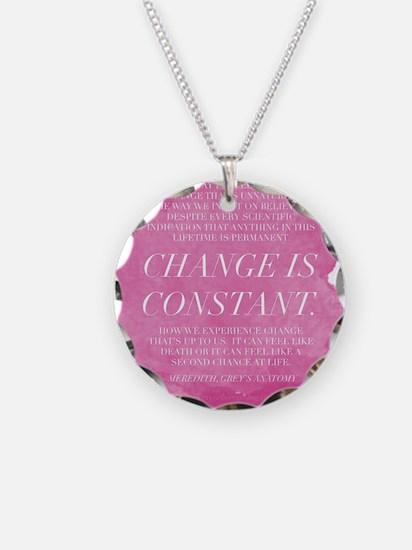 Greys Anatomy- Change  Necklace