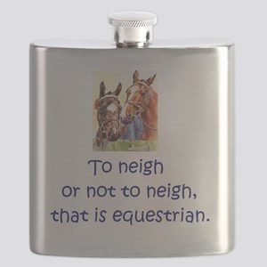 To neigh or not to neigh, that is equestrian Flask