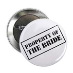 "Property of the Bride 2.25"" Button (100 pack)"