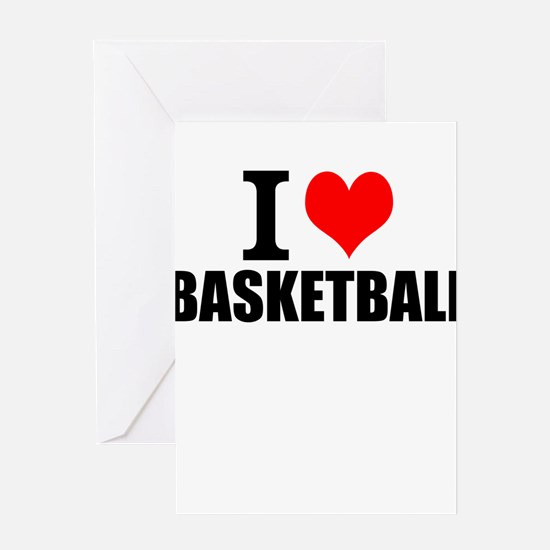 I Love Basketball Greeting Cards